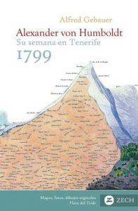 Alexander von Humboldt, su semana en Tenerife 1799, libro en español, Editorial Zech