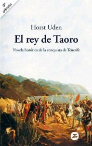 El rey de Taoro, novela histórica de Horst Uden