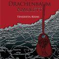 Das Drachenbaum-Amulett, Teneriffa-Krimi als Buch und Ebook