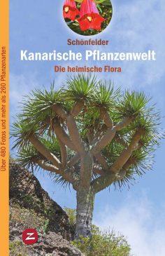 Kanarische Pflanzenwelt, Schoenfelder, heimische Flora