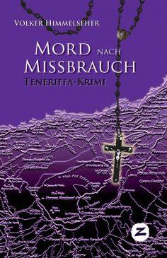 Mord nach Missbrauch, Krimi von Volker Himmelseher, als Buch und ebook