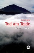 Tod am Teide, Krimi von Irene Borjes, auch als ebook