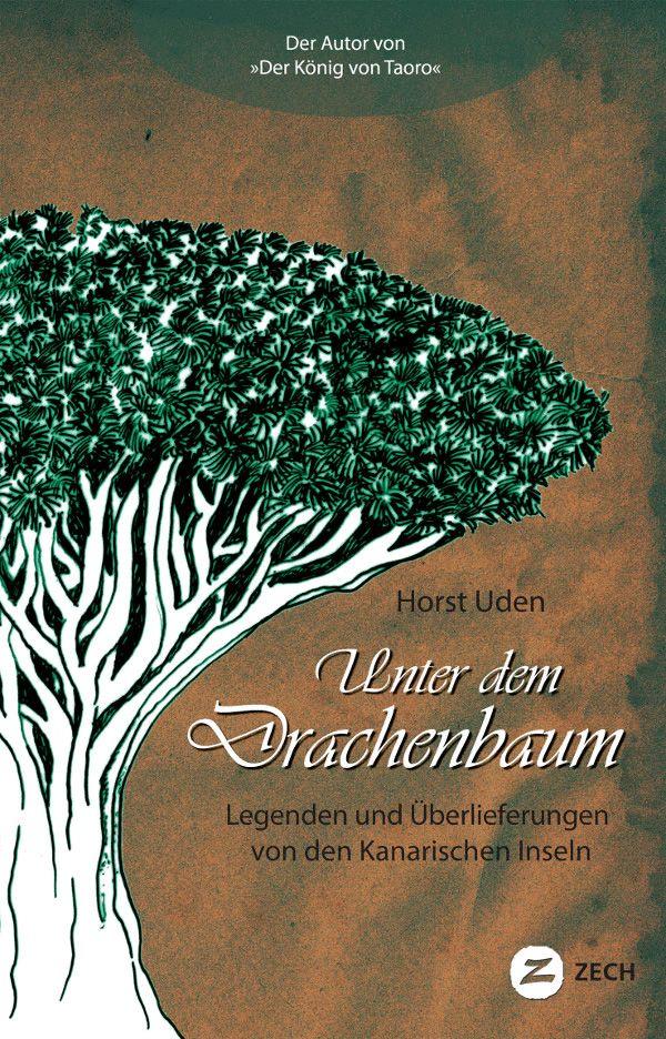 Unter dem Drachenbaum, kanarische Legenden als Buch und Ebook